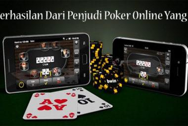 Keberhasilan Dari Penjudi Poker Online Yang Pro