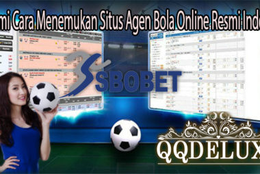 Pahami Cara Menemukan Situs Agen Bola Online Resmi Indonesia