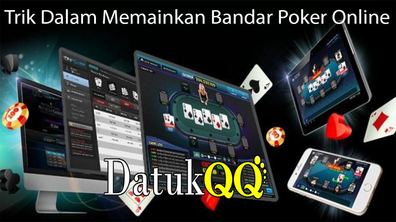 Trik Dalam Memainkan Bandar Poker Online
